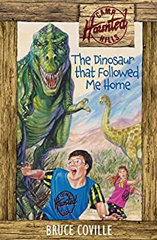 The Dinosaur That Followed Me Home (Camp Haunted Hills Book 3) by [Coville, Bruce]
