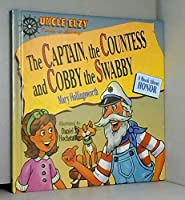 Captain, the Countess & Cobbie the Swabby: A Book About Honor