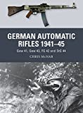 German Automatic Rifles 1941?45: Gew 41, Gew 43, FG 42 and StG 44 (Weapon) by Chris McNab(2013-03-19)