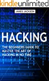 Hacking: The Beginners Guide to Master The Art of Hacking In No Time - Become a Hacking GENIUS (English Edition)