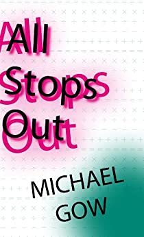 All Stops Out by [Gow, Michael]