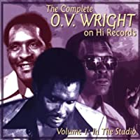 The Complete O.V. Wright on Hi Records, Vol. 1: In the Studio by O.V. Wright