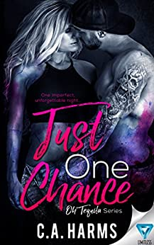 Just One Chance (Oh Tequila Series Book 1) by [Harms, C.A.]