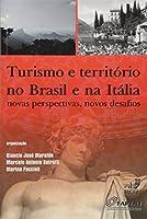 Turismo e Território no Brasil e na Itália. Novas Perspectivas, Novos Desafios