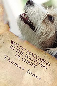Waldo Maccabees. In the Footsteps of Christ. by [Jones, Tom]
