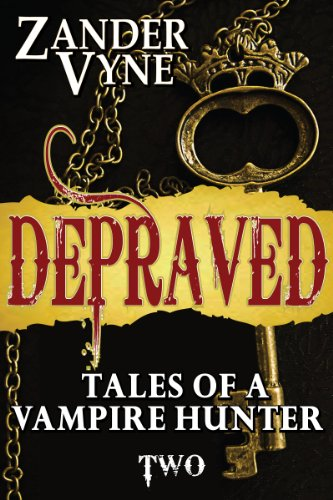 Download Depraved (Tales of a Vampire Hunter Book 2) (English Edition) B00HH1B0F4