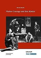 Bertolt Brecht, Mutter Courage und ihre Kinder: Lehrerhandbuch, Unterricht, Interpretation, Aufgaben