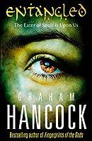 Entangled by Graham Hancock(2011-01-06)