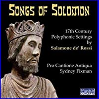 Songs of Solomon by Pro Cantione Antiqua (2012-07-17)