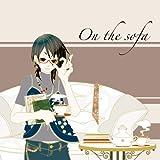 """""""On the sofa"""" (オン・ザ・ソファ)"""
