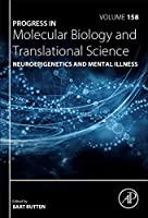Neuroepigenetics and Mental Illness, Volume 158 (Progress in Molecular Biology and Translational Science)