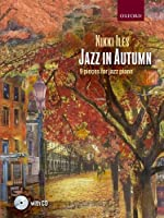 Jazz in Autumn + CD: Nine pieces for jazz piano (Nikki Iles Jazz series)