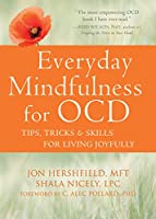 Everyday Mindfulness for OCD: Tips, Tricks, & Skills for Living Joyfully