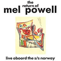 The Return of Mel Powell: Live Aboard the S/S Norway