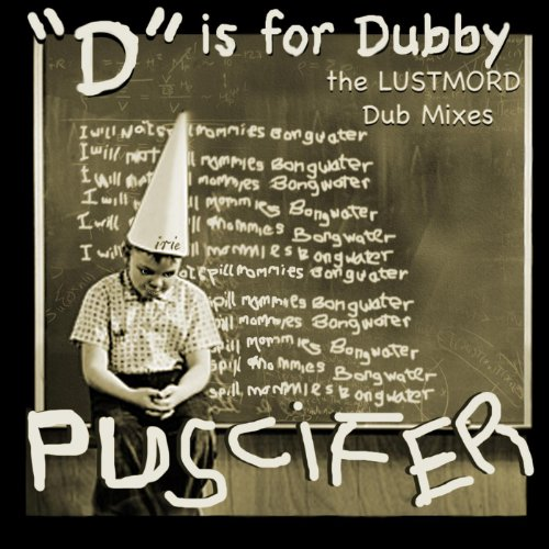 """D"" Is for Dubby, the Lustmord..."