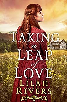 Taking a Leap of Love: An Inspirational Historical Western Romance Book by [Rivers, Lilah]