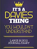 It's A Davies Thing You Wouldn't Understand Large (8.5x11) Journal/Diary: Show you care with our personalised family member books, a perfect way to show off your surname! Unisex books are ideal for all the family to enjoy.