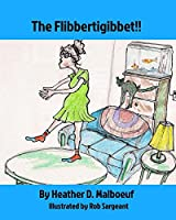 The Flibbertigibbet!!