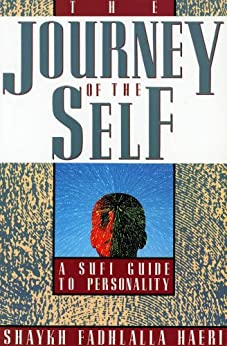 [Haeri,Shaykh Fadhlalla]のThe Journey of the Self (English Edition)