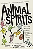 Animal Spirits: How Human Psychology Drives the Economy, and Why It Matters for Global Capitalism by George Akerlof Robert Shiller(2010-02-21)