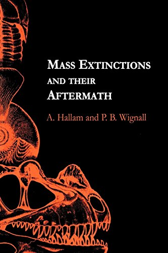 Download Mass Extinctions and Their Aftermath (Cambridge Texts in Hist.of Philosophy) 0198549164