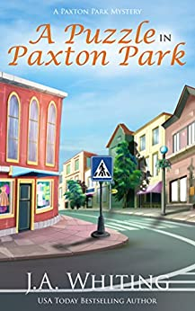A Puzzle in Paxton Park (A Paxton Park Mystery Book 3) by [Whiting, J A]