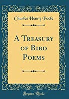 A Treasury of Bird Poems (Classic Reprint)