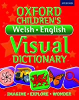 Oxford Children's Welsh-English Visual Dictionary (Oxford Childrens Visual Dctnry)