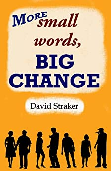[Straker, David]のMore small words, BIG CHANGE (English Edition)
