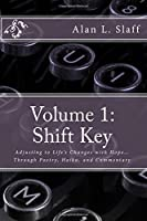 Shift Key: Adjusting to Life's Changes With Hope… Through Poetry, Haiku, and Commentary (Shift Key Anthology)
