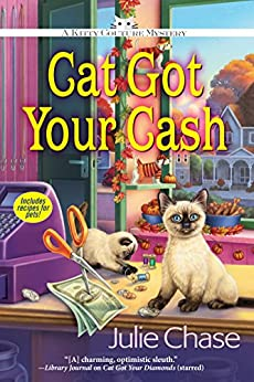 [Chase, Julie]のCat Got Your Cash: A Kitty Couture Mystery