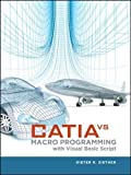 CATIA V5: Macro Programming with Visual Basic Script