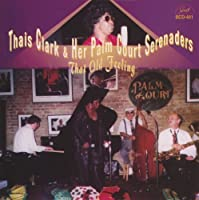 That Old Feeling by THAIS & HER PALM COURT SERENADERS CLARK (2003-05-03)
