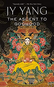 The Ascent to Godhood (The Tensorate Series Book 4) by [Yang, JY]