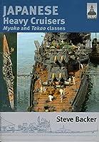 Japanese Heavy Cruisers: Myoko and Takao Classes (Shipcraft)