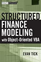 Structured Finance Modeling with Object-Oriented VBA (Wiley Finance)