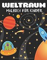 Weltraum-Malbuch fuer Kinder: Fantastische Weltraumfaerbung mit Planeten, Astronauten, Raumschiffen, Raketen
