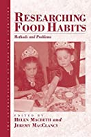 Researching Food Habits: Methods and Problems (Anthropology of Food & Nutrition) by Unknown(2004-02-01)