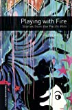 Playing with Fire : Stories from the Pacific Rim (Oxford Bookworms Library)