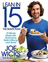 Lean in 15 - the Shape Plan: 15 Minute Meals With Workouts to Build a Strong, Lean Body