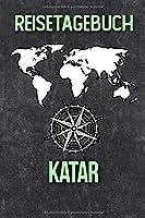 Reisetagebuch Katar: Reisejournal fuer den Urlaub - inkl. Packliste | Erinnerungsbuch fuer Sehenswuerdigkeiten & Ausfluege | Notizbuch als Geschenk, Abschiedsgeschenk