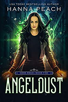 Angeldust: A New Adult Urban Fantasy (Dark Angel Saga Book 5) by [Peach, Hanna]