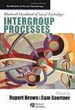 Blackwell Handbook of Social Psychology: Intergroup Processes (Blackwell Handbooks of Social Psychology)