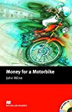 Money for a Motorbike. John Milne (MacMillan Readers)