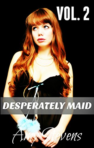 DESPERATELY MAID VOL. 2: Taking My Sissy Side To The Next Level (Becoming A Sissy Husband) (English Edition)