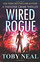 Wired Rogue (Paradise Crime Thrillers)