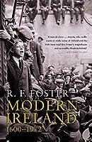 Modern Ireland: 1600-1972 by R. F. Foster(1990-03-06)