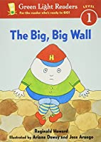 The Big, Big Wall (Green Light Readers Level 1)