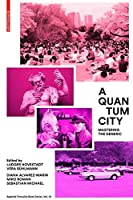 A Quantum City: Mastering the Generic (Applied Virtuality)