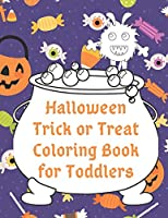 Halloween Trick or Treat Coloring Book for Toddlers: Cute Non-Scary Halloween Designs Including Witches, Ghosts, Pumpkins, Monsters, Bats, Cats and More (Halloween Coloring for Little Hands)